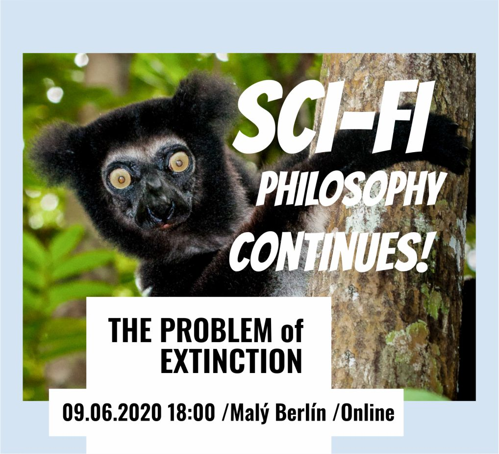 Sci-FI Philosophy continues / The problem of extinction