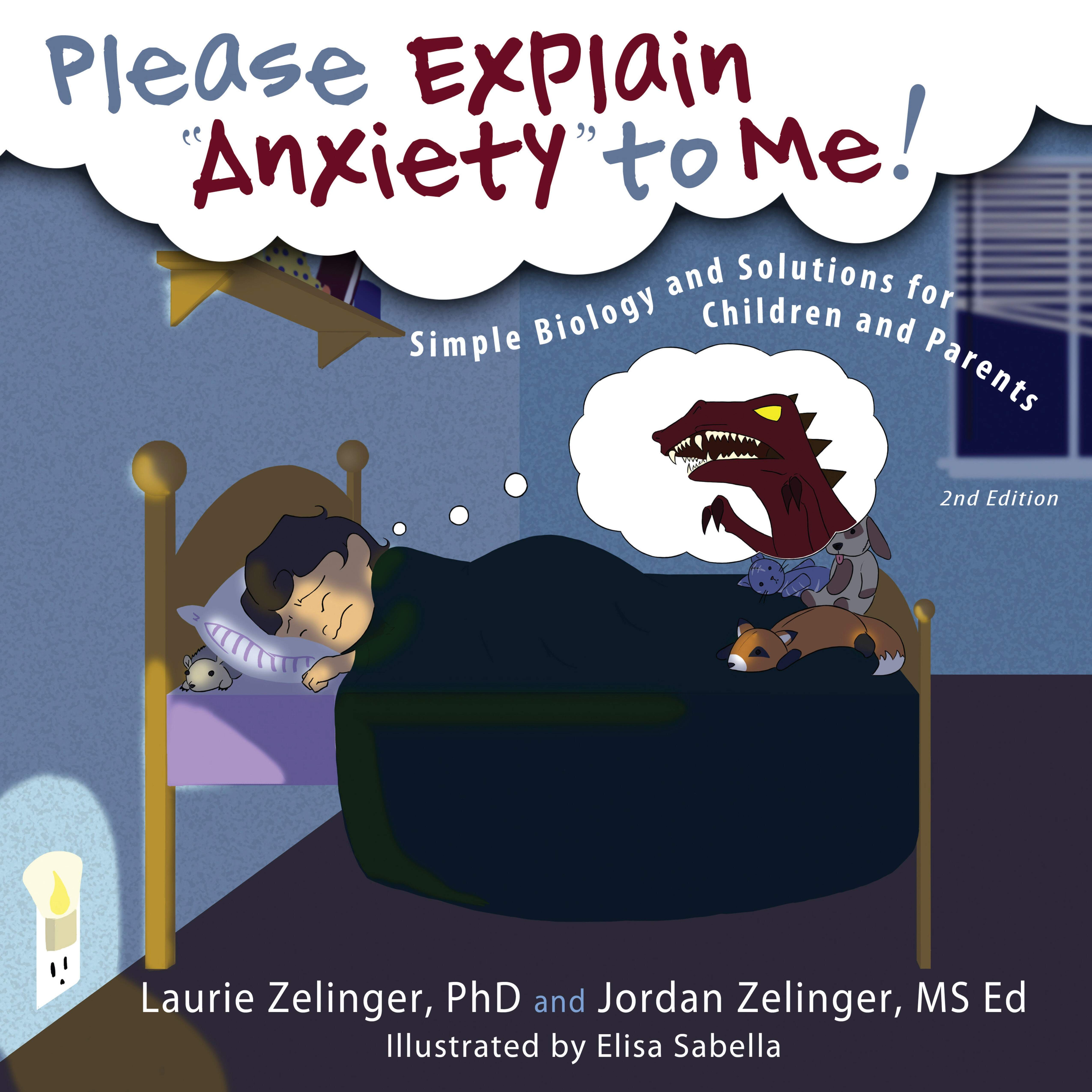 "Please Explain ""Anxiety"" to me, 2nd Edition Autor: Laurie Zelinger, PhD"
