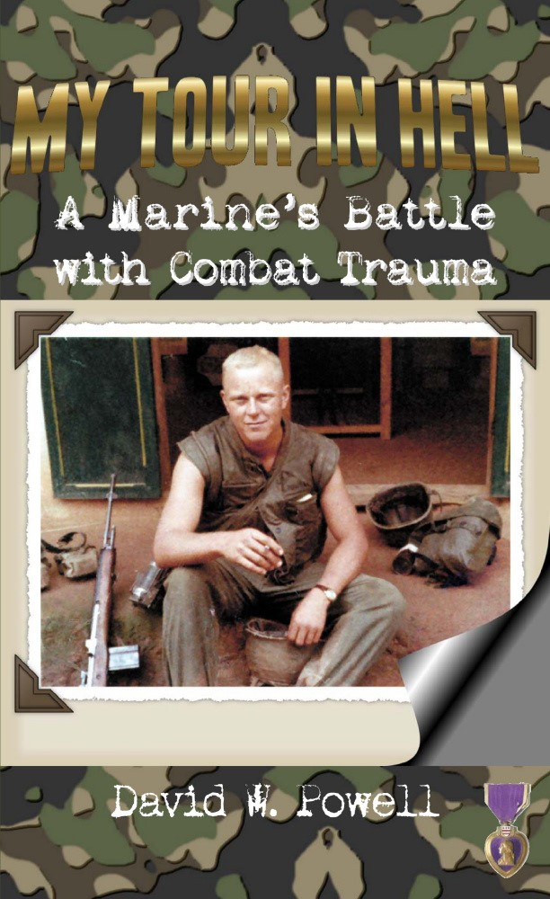 My Tour In Hell: A Marine's Battle with Combat Trauma, Autor David W. Powell